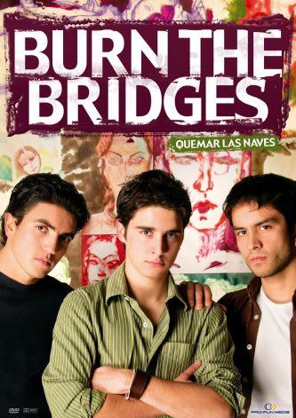 Burn the Bridges (Quemar las naves)